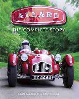 Allard: The Complete Story by Alan Allard