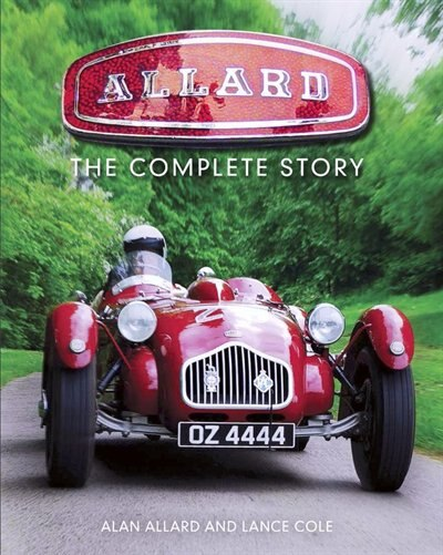 Allard: The Complete Story by Lance Cole