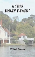 A Third Binary Element