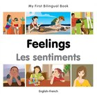 My First Bilingual Book?feelings (english?french)