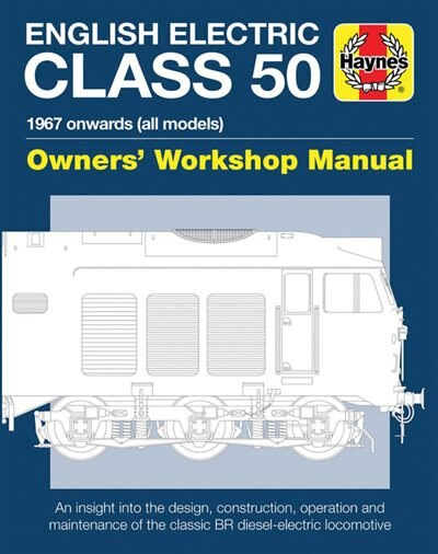 English Electric Class 50: 1967 Onwards (all Models) by Jarrod Cotter
