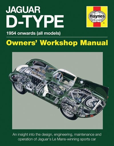 Jaguar D-type 1954 Onwards (all Models): An Insight Into The Design, Engineering, Maintenance And Operation Of Jaguar's Le Mans-winning Spor by Chas Parker