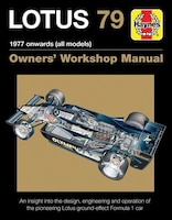 Lotus 79 1977 Onwards (all Models): An Insight Into The Design, Engineering And Operation Of The…