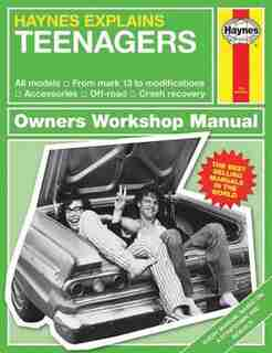 Haynes Explains Teenagers: All Models - From Mark 13 To Modifications - Accessories - Off-road - Crash Recovery by Boris Starling