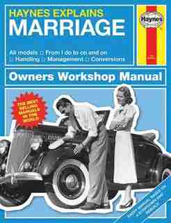 Haynes Explains Marriage: All Models - From I Do To On And On - Handling - Management - Conversions by Boris Starling