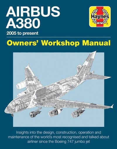 Airbus A380 Owner's Workshop Manual: 2005 To Present by Robert Wicks