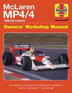 Mclaren Mp4/4 Owners' Workshop Manual: 1988 (all Models) - An Insight Into The Design, Engineering And Operation Of The Most Successful F1 by Steve Rendle