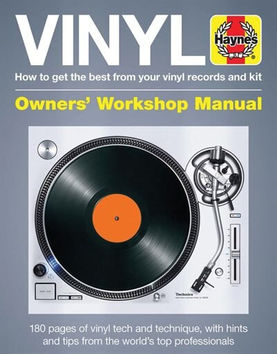 Vinyl Manual: How To Get The Best From Your Vinyl Records And Kit by Matt Anniss
