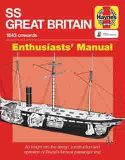 Ss Great Britain Enthusiasts' Manual: 1843 Onwards by Brian Lavery