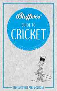 Bluffer's Guide To Cricket by James Trollope