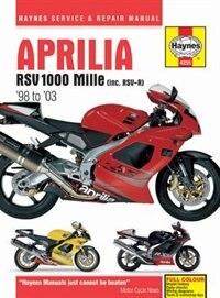 Aprilia Rsv 1000 Mille (inc. Rsv-r) '98 To '03 by Editors Of Haynes Manuals