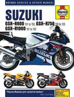 Suzuki Gsx-r600 '01 To '03, Gsx-r750 '00 To '03 & Gsx-r1000 '01 To '02 by Editors Of Editors Of Haynes Manuals