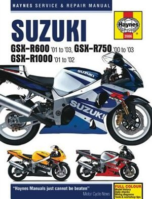 Suzuki Gsx-r600 '01 To '03, Gsx-r750 '00 To '03 & Gsx-r1000 '01 To '02 by Editors Of Editors Of Haynes Manuals