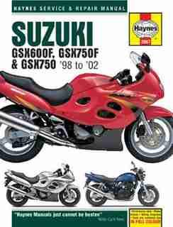 Suzuki Gsx600f, Gsx750f & Gsx750 '98-'02 by Editors Of Haynes Manuals