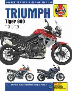 Triumph Tiger 800 '10 To '19 by Editors Of Haynes Manuals