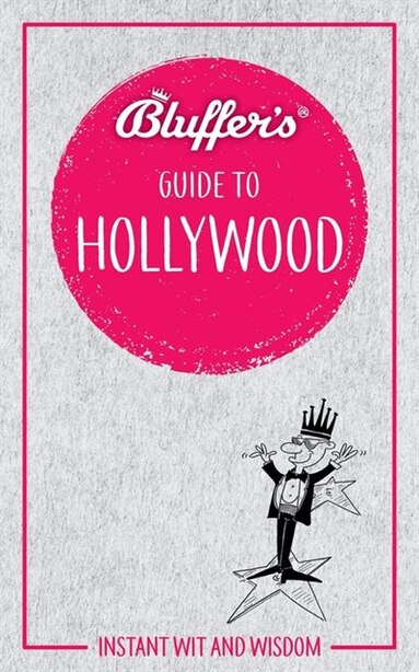 Bluffer's Guide To Hollywood: Instant Wit And Wisdom by Sally Whitehill
