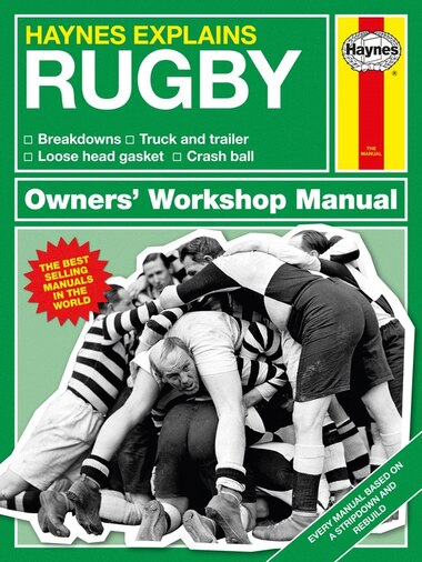 Haynes Explains: Rugby Owners' Workshop Manual: Breakdowns * Truck And Trailer * Loose Head Gasket * Crash Ball by Boris Starling