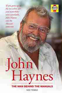 John Haynes: The Man Behind The Manuals by Ned Temko