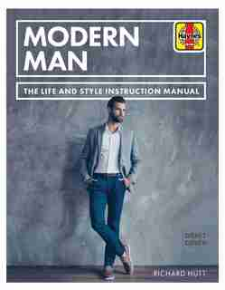 Modern Man: The Life And Style Instruction Manual by Richard Hutt