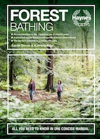 Forest Bathing: All You Need To Know In One Concise Manual - An Introduction To The Japanese Art Of…
