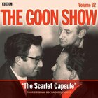 The Goon Show: Volume 32: Four Episodes Of The Classic Bbc Radio Comedy