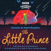 The Little Prince: Bbc Radio 4 Full-cast Dramatisation