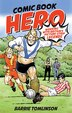 Comic Book Hero: A Life With Britain's Picture Strip Legends by Barrie Tomlinson