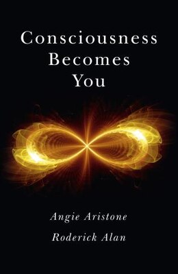 Book Consciousness Becomes You by Angie Aristone