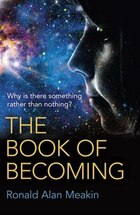 The Book Of Becoming: Why Is There Something Rather Than Nothing? A Metaphysics Of Esoteric…