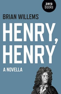 Henry, Henry: A Novella