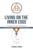 Living On The Inner Edge: A Practical Esoteric Tale