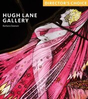 Hugh Lane Gallery: Director's Choice