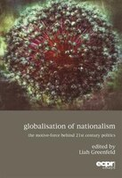 Book Globalisation of Nationalism: The Motive-Force Behind 21st Century Politics by Liah Greenfeld