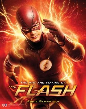 The Art And Making Of The Flash de Abbie Bernstein