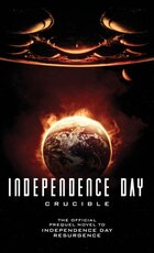 Independence Day: Crucible (the Official Prequel)