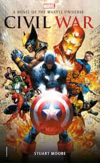 Civil War: A Novel of the Marvel Universe by Stuart Moore