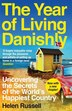 The Year Of Living Danishly: Uncovering The Secrets Of The World's Happiest Country by Helen Russell