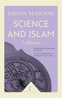 Science And Islam (icon Science): A History