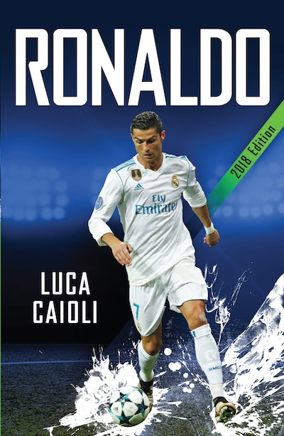 Ronaldo - 2018 Updated Edition: The Obsession For Perfection by Luca Caioli