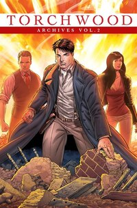 Torchwood Archives Volume 2