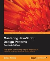 Mastering JavaScript Design Patterns Second Edition