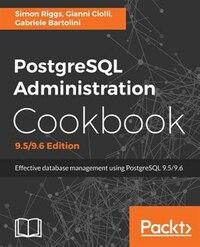 PostgreSQL Administration Cookbook 9.5/9.6 Edition