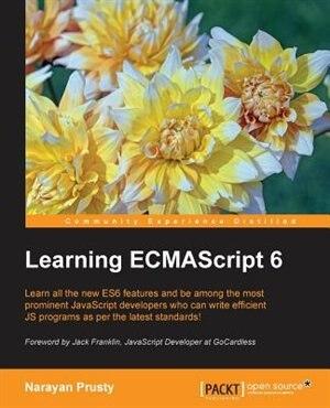 Learning ECMAScript 6 by Narayan Prusty