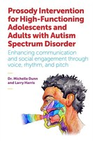 Prosody Intervention for High-Functioning Adolescents and Adults with Autism Spectrum Disorder…