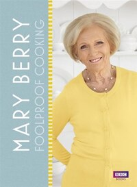 Mary Berry's Foolproof Food