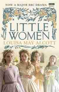Little Women: Official Bbc Tv Tie-in by Louisa May Alcott