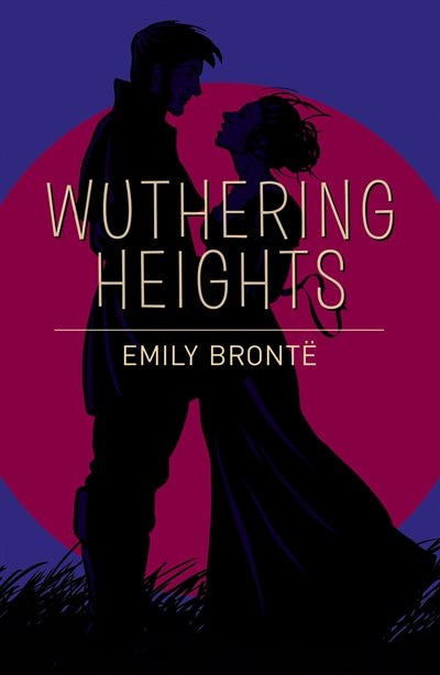 ARC CLASSICS WUTHERING HEIGHTS by Emily Bronte