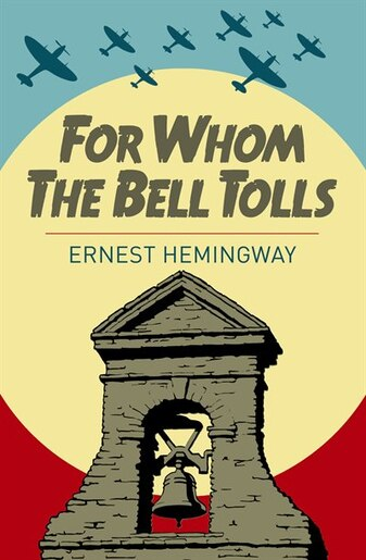 a literary analysis of for whom the bell tolls by ernest hemingway Literary analysis, ernest hemingway - for whom the bell tolls.