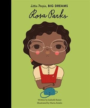 Rosa Parks: Little People, Big Dreams by Lisbeth Kaiser
