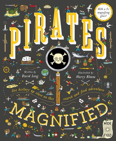 Pirates Magnified: With A 3x Magnifying Glass by David Long